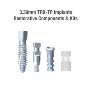 3.3mm Diameter TRX-TP Implants, Restorative Components & Kits