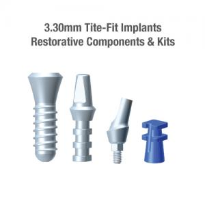 3.3mm Diameter Tite-Fit Implants, Restorative Components & Kits