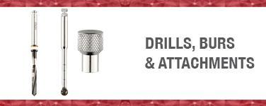 Drills, Burs & Attachments